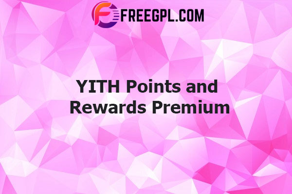 YITH WooCommerce Points and Rewards Premium Nulled Download Free