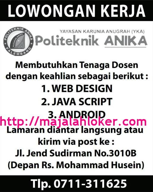 Lowongan Dosen Web Design, Java Script & Android Politeknik Anika Palembang