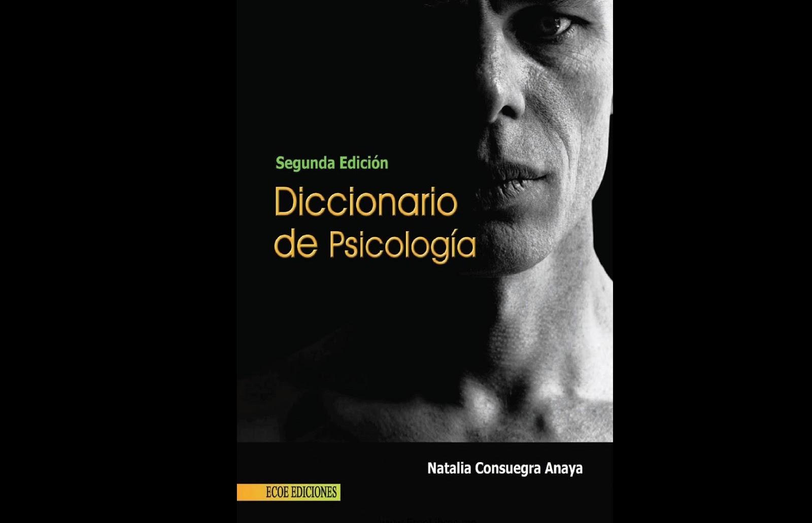 Diccionario de psicología. Natalia Consuegra Anaya. PDF