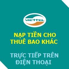 Nạp tiền cho thuê bao khác cùng mạng Viettel