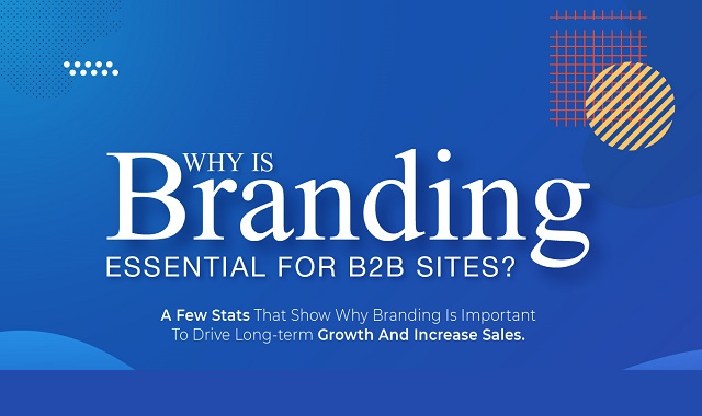 Branding is essential for B2B brands