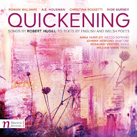 Quickening: Songs by Robert Hugill to texts by English and Welsh poets