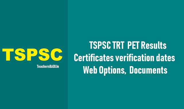 tspsc trt  pet results,certificates verification dates,web options, documents 2018,physical education teacher selection list results,pet web ooption entry dates