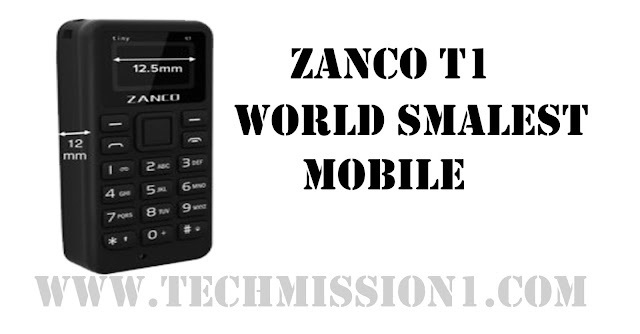 ZANCO T1 WORLD SMOLEST MOBILE