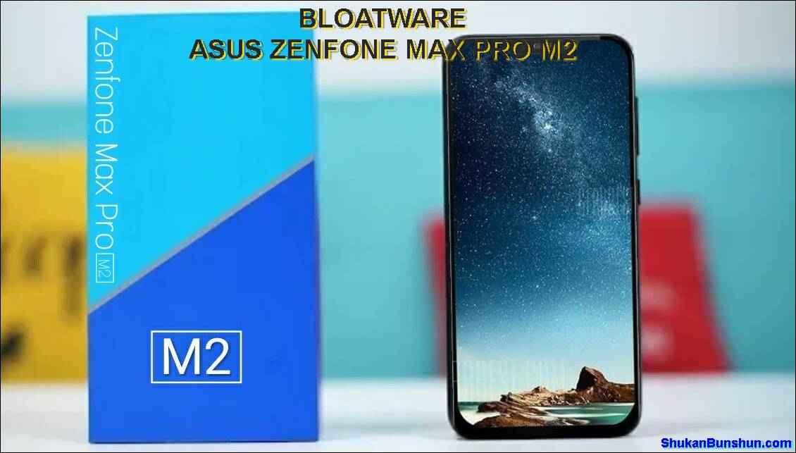 Menghapus Aplikasi Bawaan Asus Zenfone Max Pro M2 (Bloatware