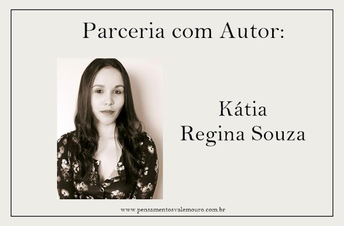 Parceria com Autor: Kátia Regina Souza
