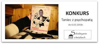 http://www.subiektywnieoksiazkach.pl/2018/02/taniec-z-psychopata-konkurs.html