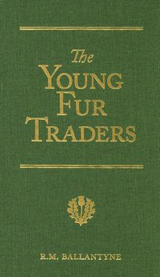 The Young Fur Traders: A Tale of the Far North (5 star review)