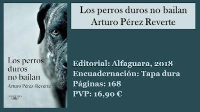 http://www.elbuhoentrelibros.com/2018/05/perros-duros-no-bailan-arturo-perez-reverte.html