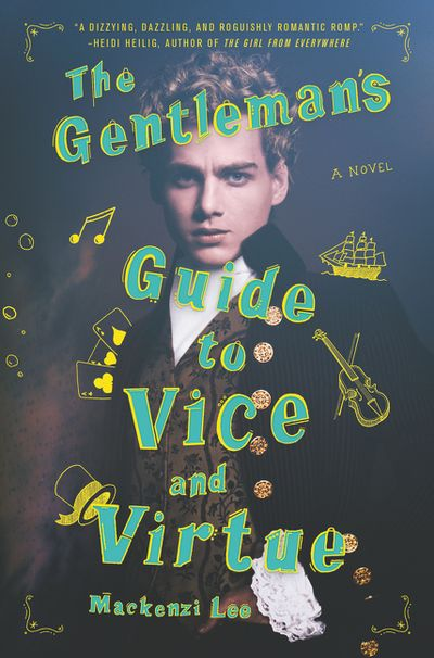 A Gentleman's Guide to Vice and Virtue by Mackenzie Lee