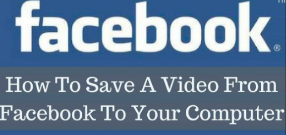 How to Save Facebook Videos to Computer 2018