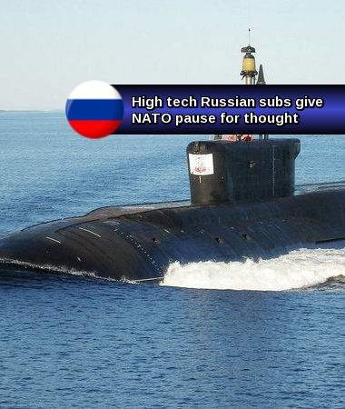 Silent and Deadly: high tech Russian subs give NATO pause for thought