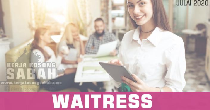 Kerja Kosong Sabah Julai 2020   Waitress