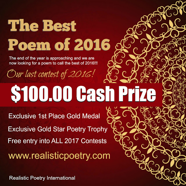 http://www.realisticpoetry.com/the-best-poem-of-2016-100-poetry-contest