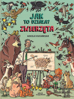 """Nikola Kucharska, """"Jak to działa? Zwierzęta"""""""