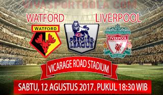 Prediksi Watford vs Liverpool 12 Agustus 2017