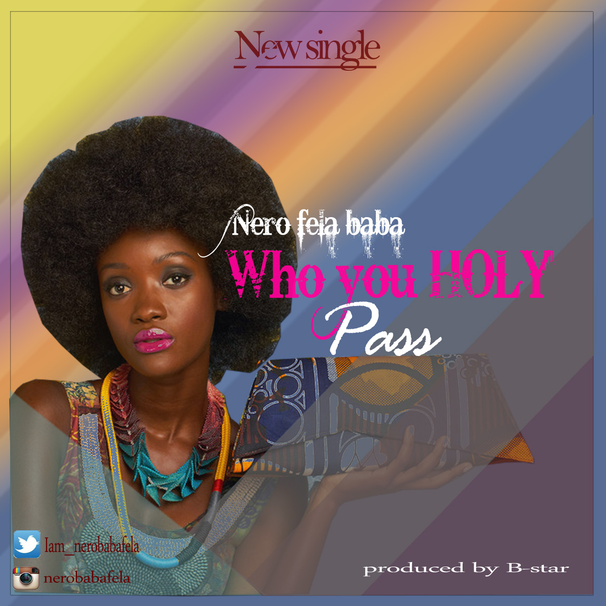 MUSIC PREMIERE] WHO HOLY PASS!! BY NERO BABA FELA - 9ja