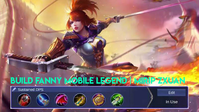 Build Fanny Mobile Legends | Build Mirip Zxuan