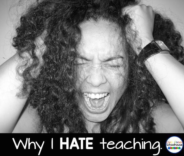 Why I HATE teaching