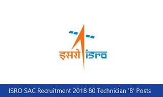 ISRO SAC Recruitment 2018 80 Technician 'B' Posts
