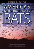 America's Neighborhood Bats by Merlin Tuttle