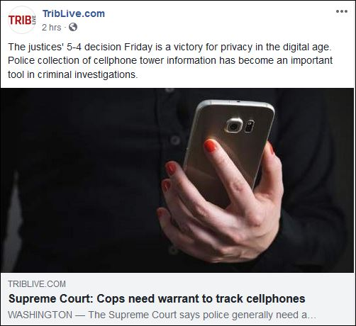 http://triblive.com/usworld/world/13789919-74/supreme-court-cops-need-warrant-to-track-cellphones