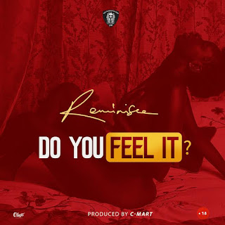 Reminisce - Do You Feel It