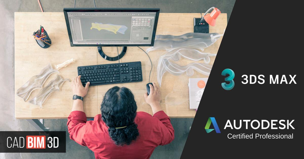 Cómo obtener una Certificación Internacional en Autodesk 3ds Max