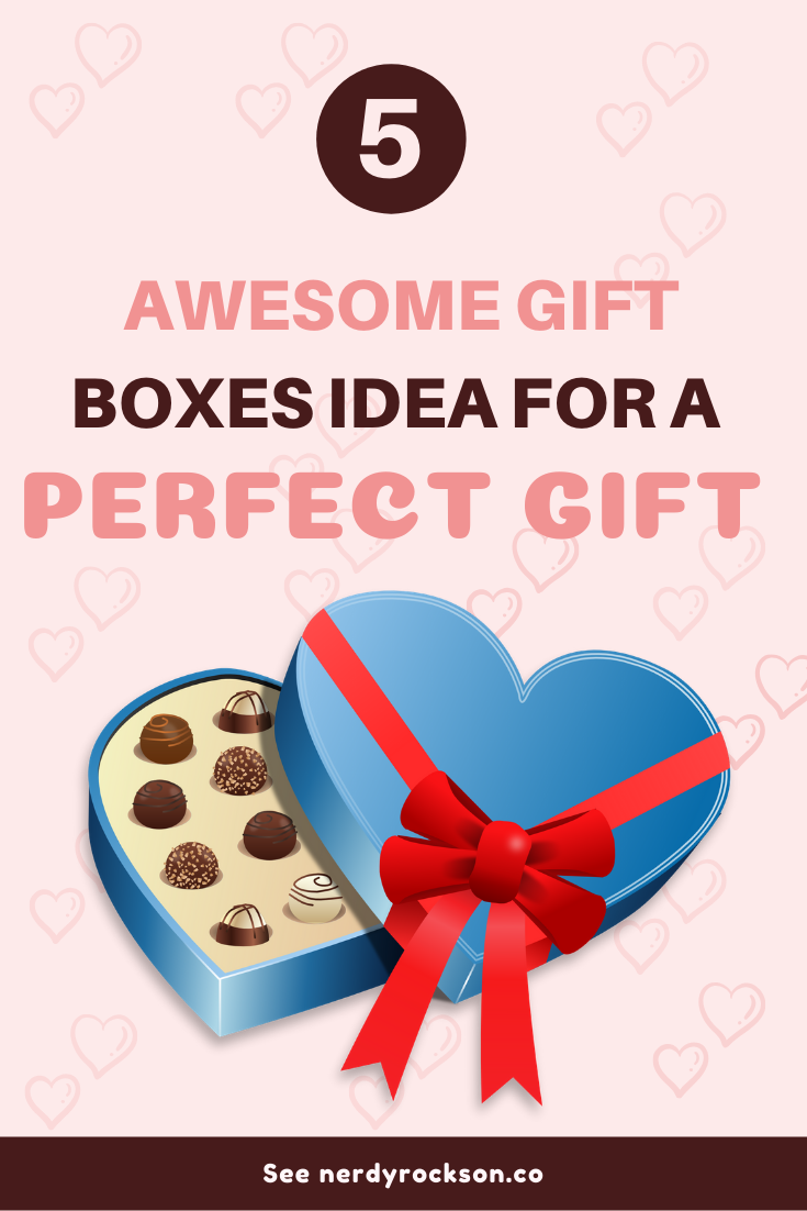 These 5 Awesome Gift Boxes Will Make Your Gift Perfect