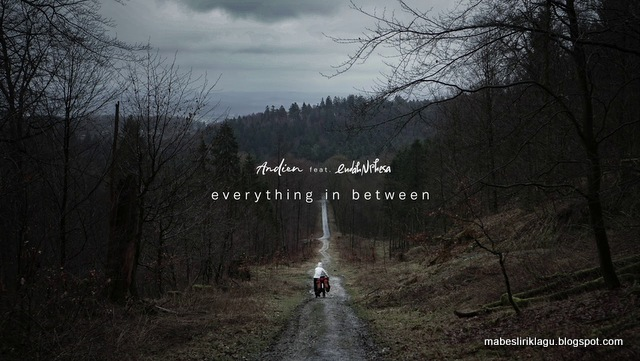 Lirik Andien Everything In Between artinya