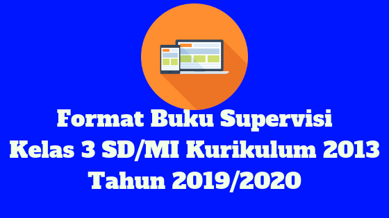 Format Buku Supervisi Kelas 3 SD/MI Kurikulum 2013 Tahun 2019/2020 - Guru Krebet 3
