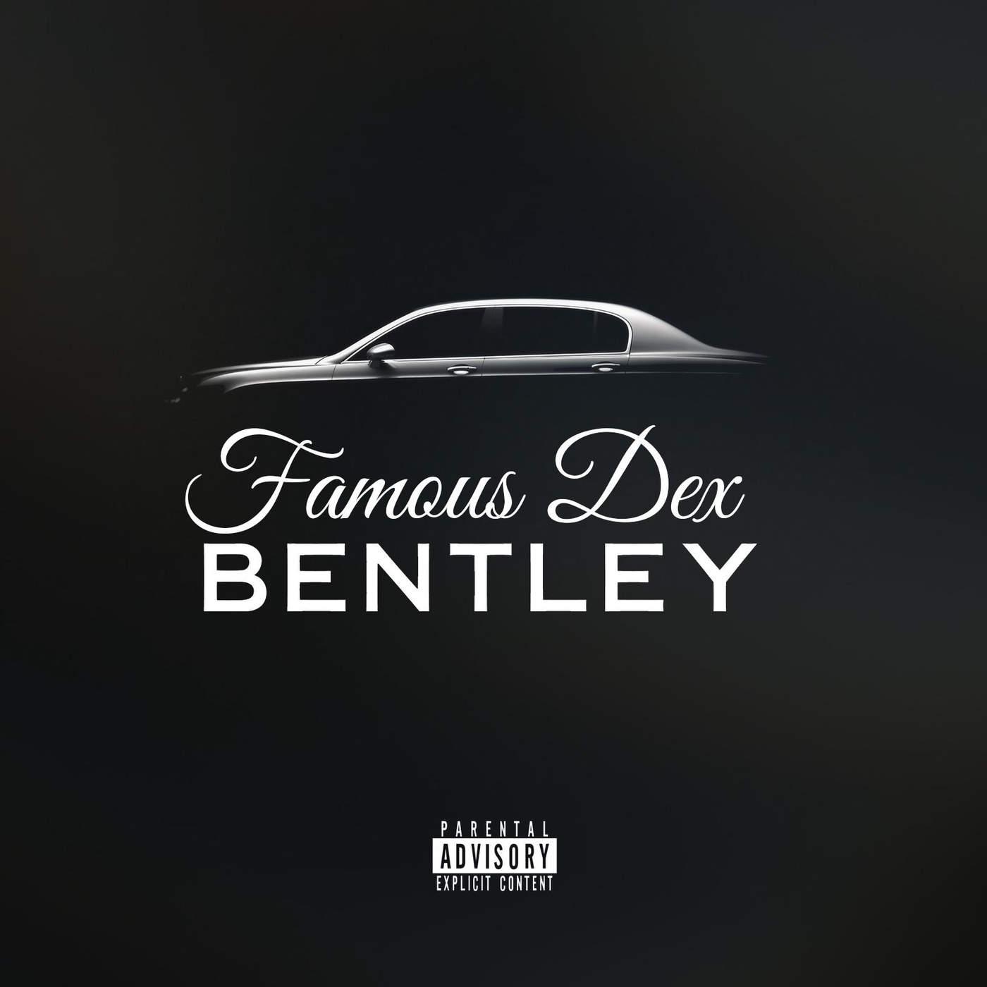 Famous Dex - Bentley - Single Cover