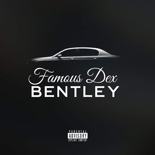 Famous Dex - Bentley - Single Cover