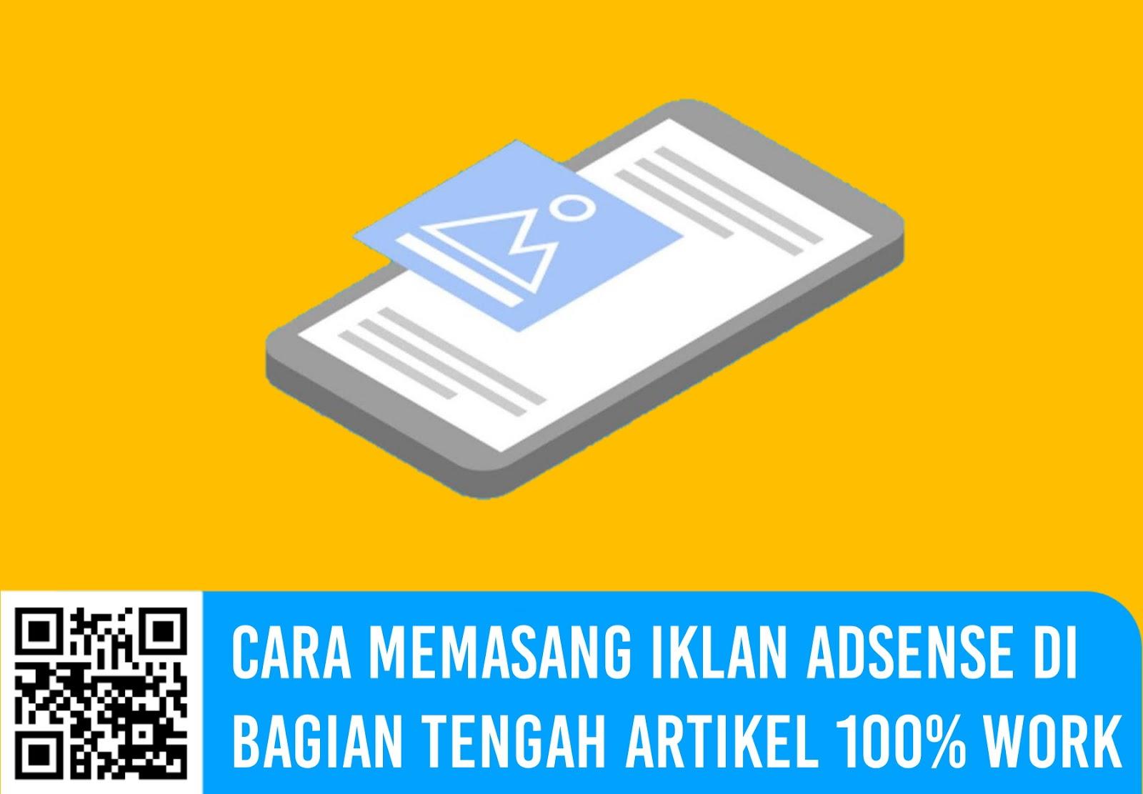 Cara Memasang Iklan AdSense di Bagian Tengah Artikel 100% Work