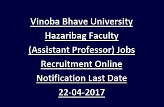 Vinoba Bhave University Hazaribag Faculty (Assistant Professor) Jobs Recruitment Online Notification Last Date 22-04-2017