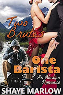 Two Brutes, One Barista: An Alaskan Romantic Comedy (Alaskan Romance Book 3)