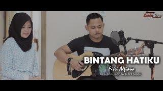 Fitri Alfiana Candra Kirana - DENGARLAH BINTANG HATIKU