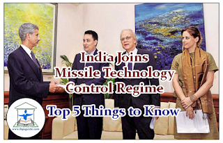 India Joins Missile Technology Control Regime: Top 5 Things to Know-GK Updates