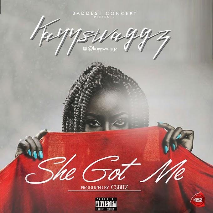 New Music: Kayyswaggz - She Got Me (Prod. CsBitZ. Mixed by Dj Cinch) | @KayySwaggz