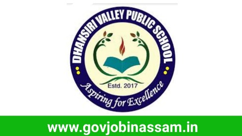 Dhansiri Valley Public School Recruitment 2018