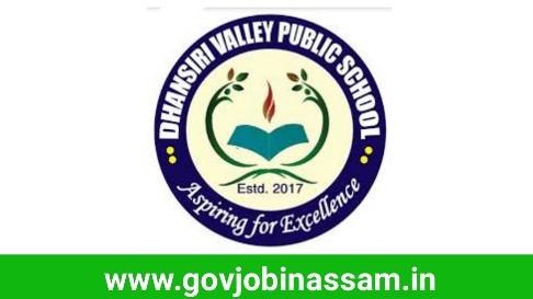 Dhansiri Valley Public School Recruitment 2018