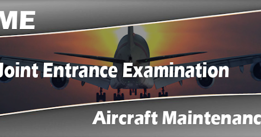 JEE AME Aircraft Maintenance Engineering Eligibility Criteria 2018 - 2019