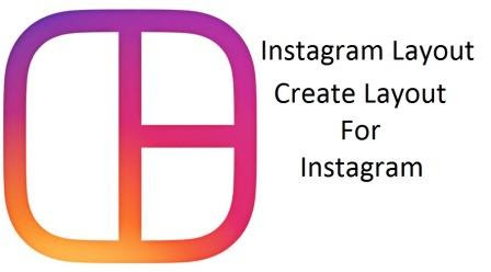 Instagram Layout Latest Version Download For Android