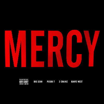 Kanye West - Mercy (feat  Big Sean, Pusha T, and 2 Chainz