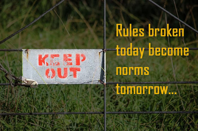 Rules broken today become norms tomorrow Bill Gates quotes