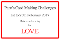 http://paruscardmakingchallenges.blogspot.in/2017/02/february-challenge.html