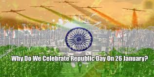 Republic Da-Why do we celebrate Republic Day on January 26?-గణతంత్ర దినోత్సవం ఎందుకు జరుపుకొంటారో తెలుసా….?
