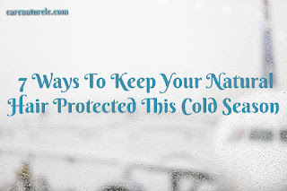 7 ways to protect natural hair in winter