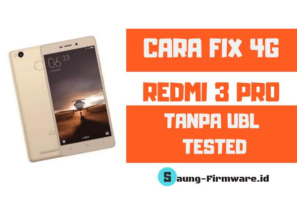Cara Fix 4G Xiaomi Redmi 3 Pro (Ido) Tanpa UBL Tested