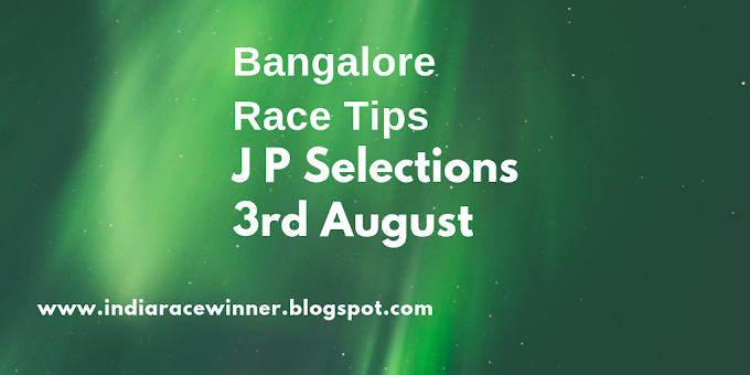 BANGALORE RACE TIPS  AUGUST 3,2018? It's Easy If You Do It Smart